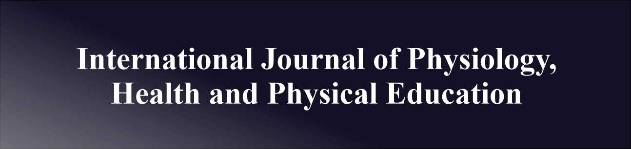 International Journal of Physiology, Health and Physical Education